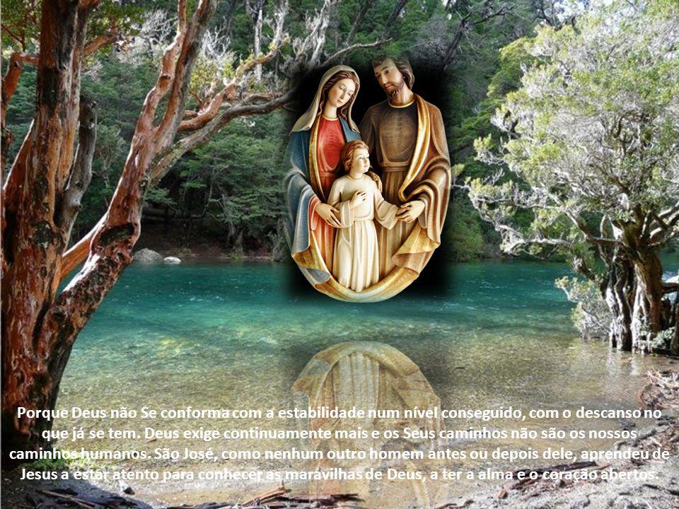 José surpreende-se, José admira-se. Deus vai-lhe revelando os Seus desígnios e ele esforça-se por compreendê-los. Como toda a alma que quer seguir de