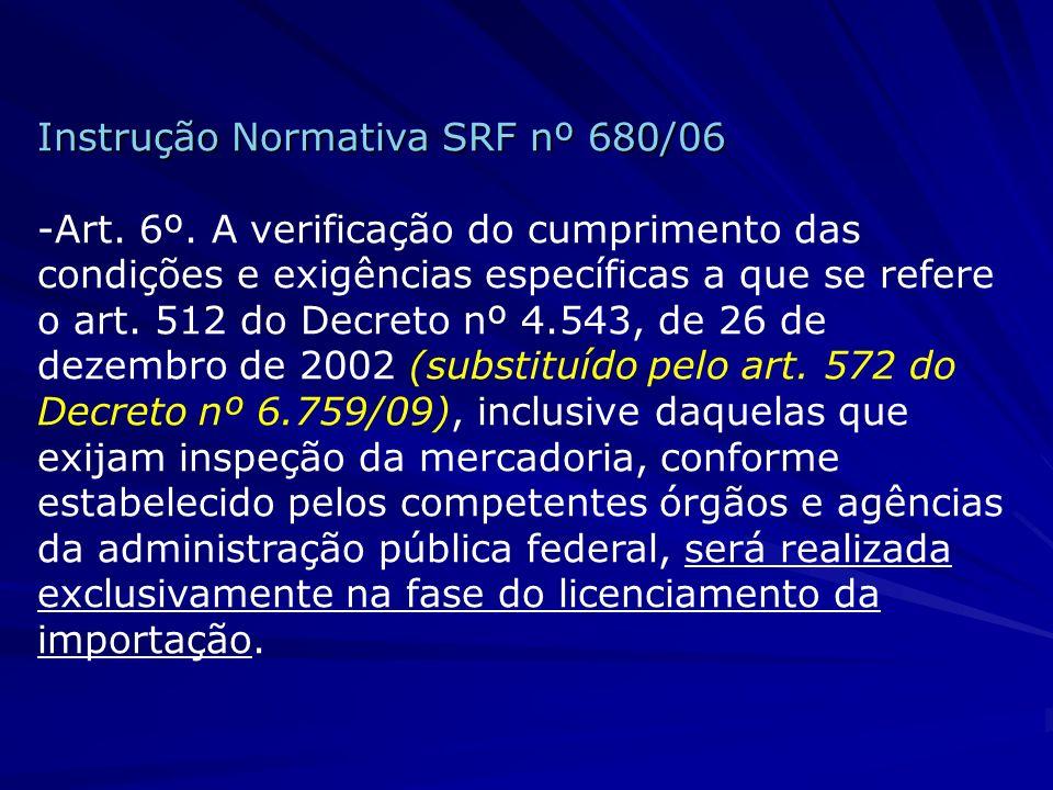 Instrução Normativa SRF nº 680/06 -Art.6º.
