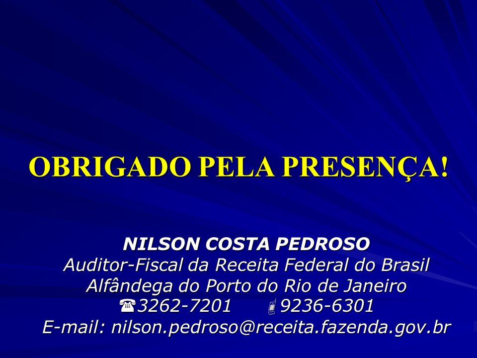 OBRIGADO PELA PRESENÇA.
