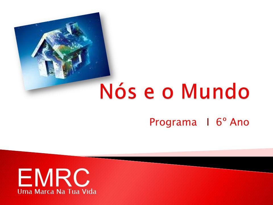 Programa I 6º Ano Uma Marca Na Tua Vida EMRC