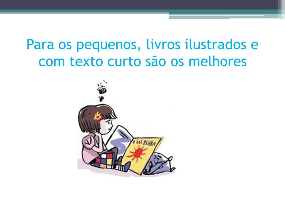 Para os pequenos, livros ilustrados e com texto curto são os melhores