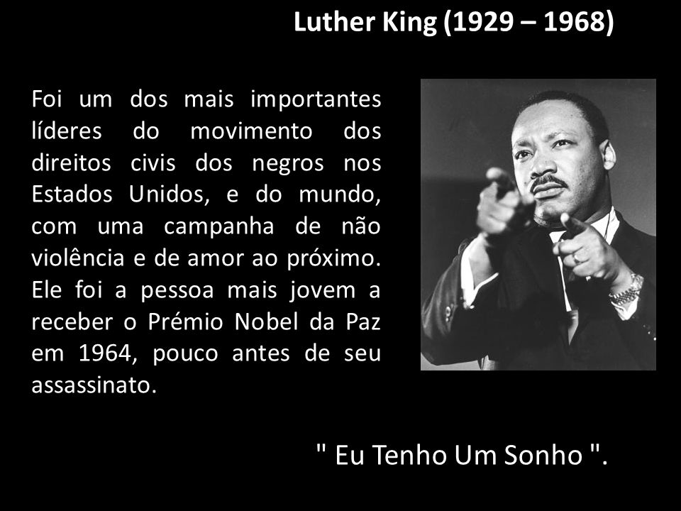 Luther King (1929 – 1968)