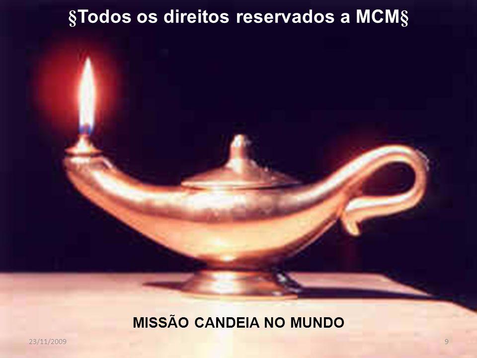 §Todos os direitos reservados a MCM§ MISSÃO CANDEIA NO MUNDO 23/11/20099