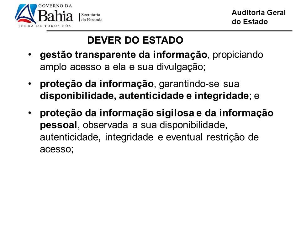 Auditoria Geral do Estado Linguagem de fácil compreensão gestão transparente da informação, propiciando amplo acesso a ela e sua divulgação; proteção