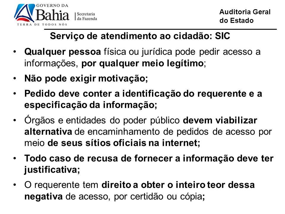 Auditoria Geral do Estado Serviço de atendimento ao cidadão: SIC Qualquer pessoa física ou jurídica pode pedir acesso a informações, por qualquer meio