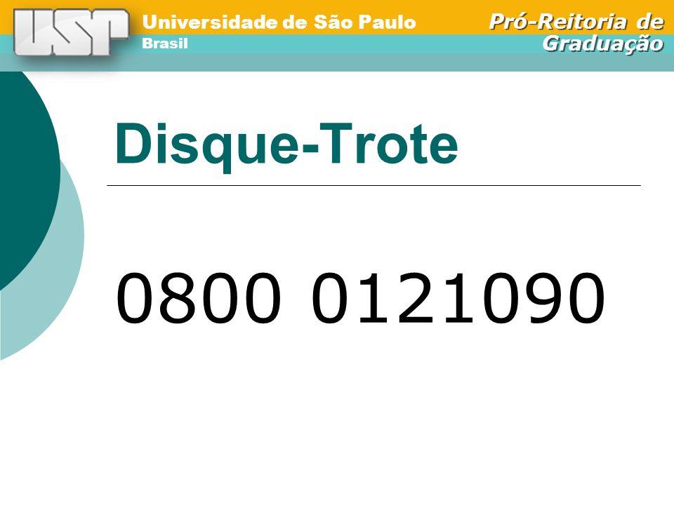 Universidade de São Paulo Brasil Pró-Reitoria de Graduação Universidade de São Paulo Brasil Pró-Reitoria de Graduação Disque-Trote 0800 0121090