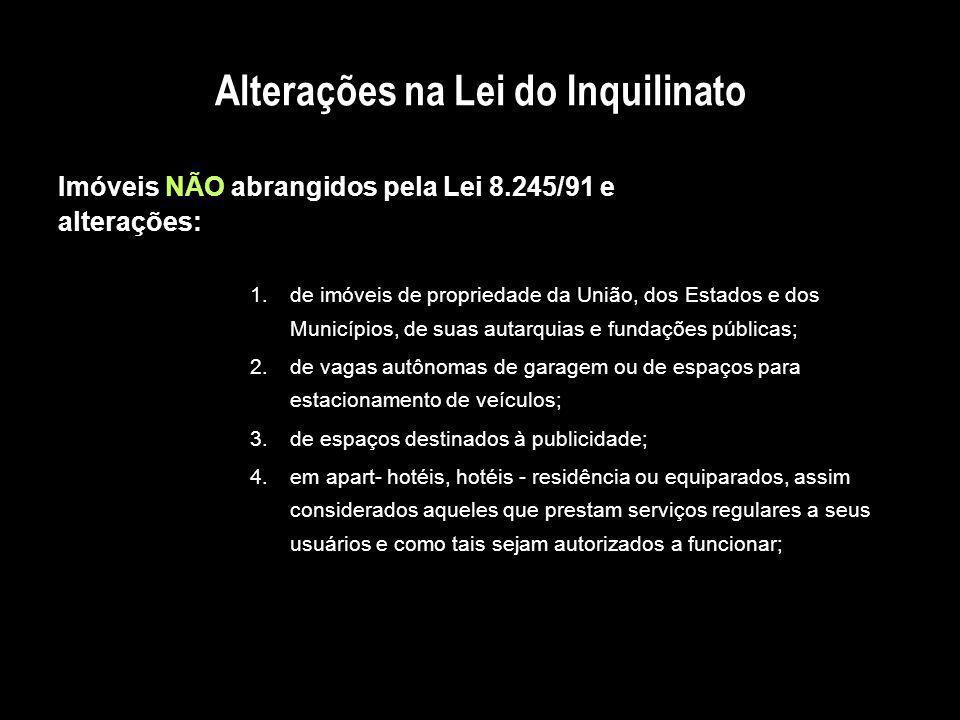 Alterações na Lei do Inquilinato Inclusão dos §§ 1º e 2º ao art.