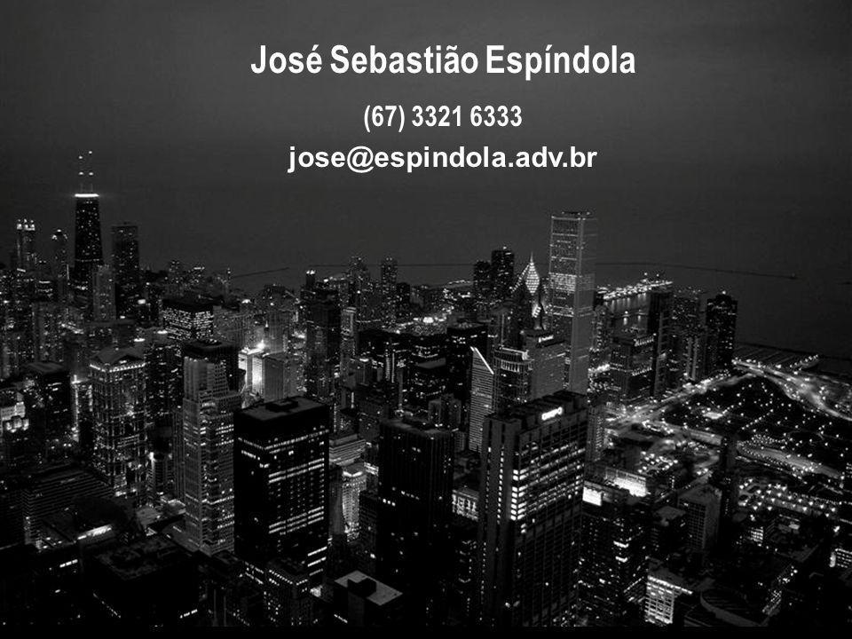 José Sebastião Espíndola (67) 3321 6333 jose@espindola.adv.br