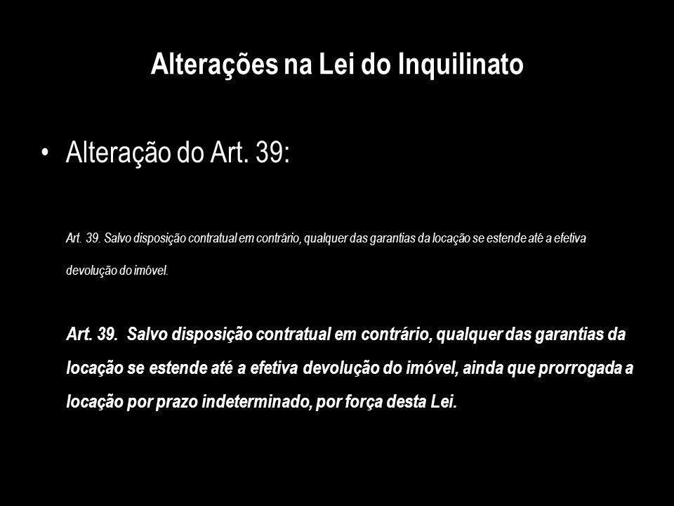 Alterações na Lei do Inquilinato Inclusão dos incisos VI a IX ao § 1º do art.