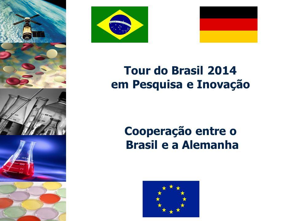Tour do Brasil 2014 em Pesquisa e Inovação Cooperação entre o Brasil e a Alemanha