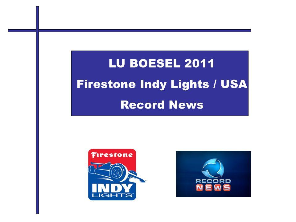 LU BOESEL 2011 Firestone Indy Lights / USA Record News