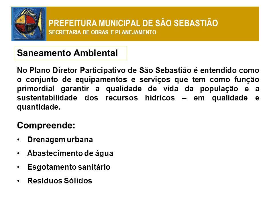 No Plano Diretor Participativo de São Sebastião é entendido como o conjunto de equipamentos e serviços que tem como função primordial garantir a quali