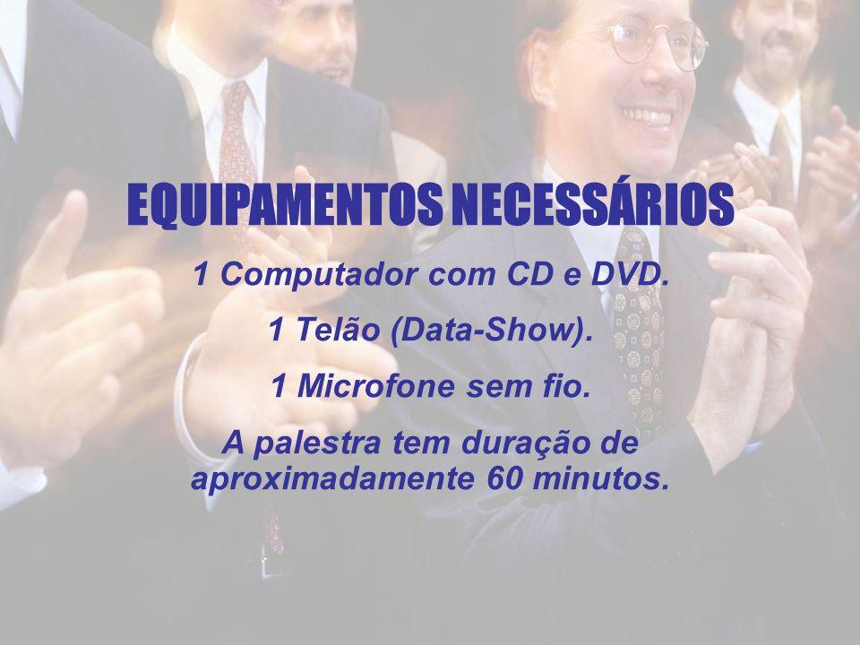 EQUIPAMENTOS NECESSÁRIOS 1 Computador com CD e DVD.