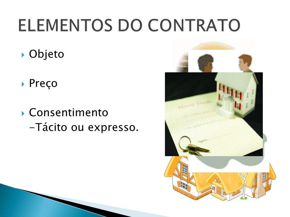 Objeto Preço Consentimento -Tácito ou expresso.