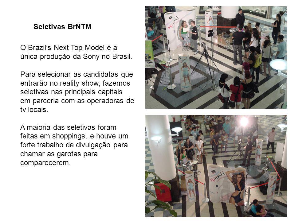 Seletivas BrNTM O Brazils Next Top Model é a única produção da Sony no Brasil.