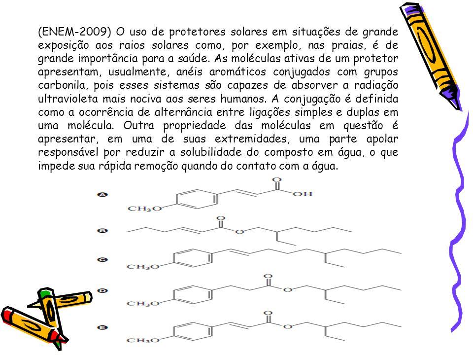 (ENEM-2009) O uso de protetores solares em situações de grande exposição aos raios solares como, por exemplo, nas praias, é de grande importância para