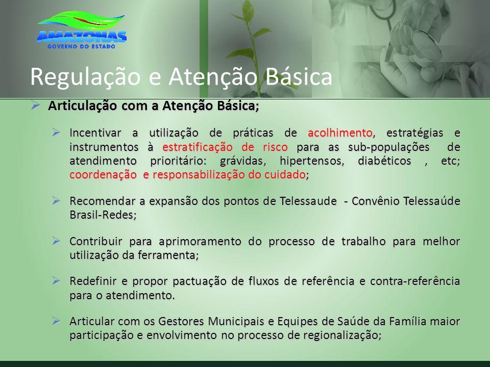 Regulação e Atenção Básica Articulação com a Atenção Básica; Articulação com a Atenção Básica; Incentivar a utilização de práticas de acolhimento, est