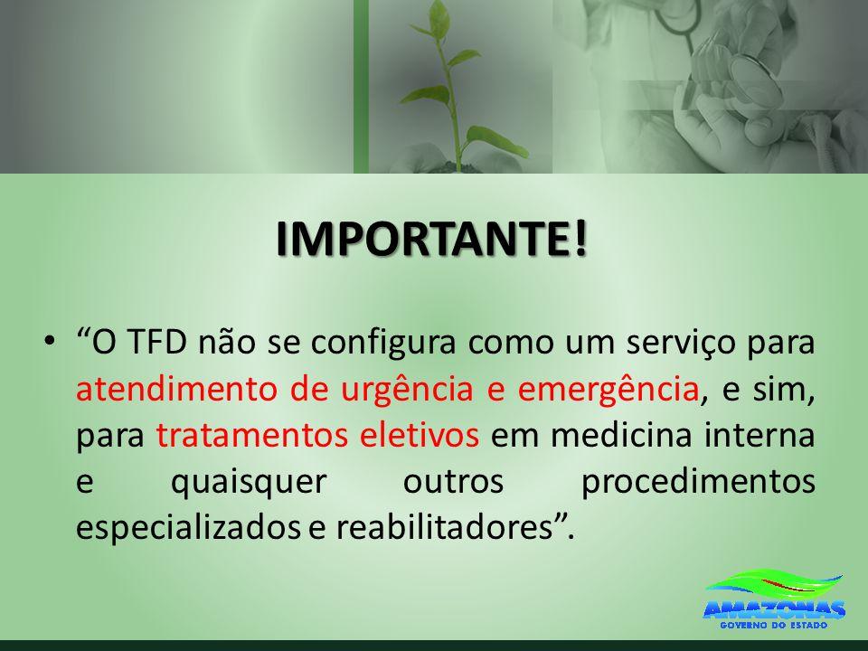 IMPORTANTE! O TFD não se configura como um serviço para atendimento de urgência e emergência, e sim, para tratamentos eletivos em medicina interna e q