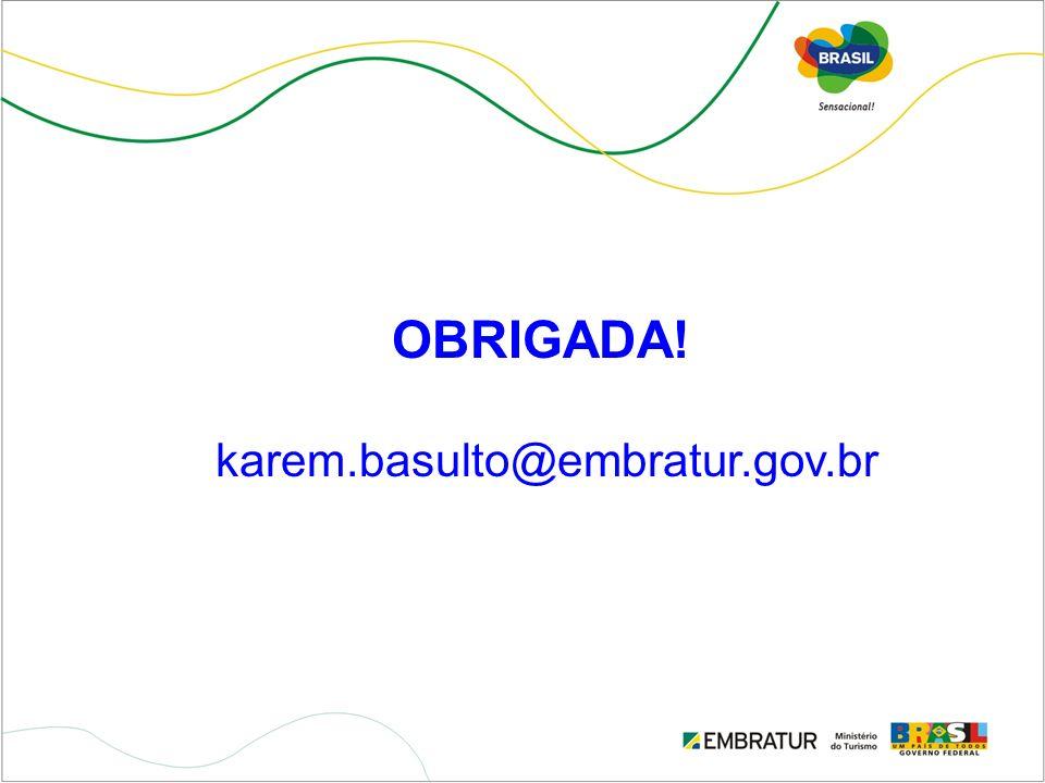 OBRIGADA! karem.basulto@embratur.gov.br