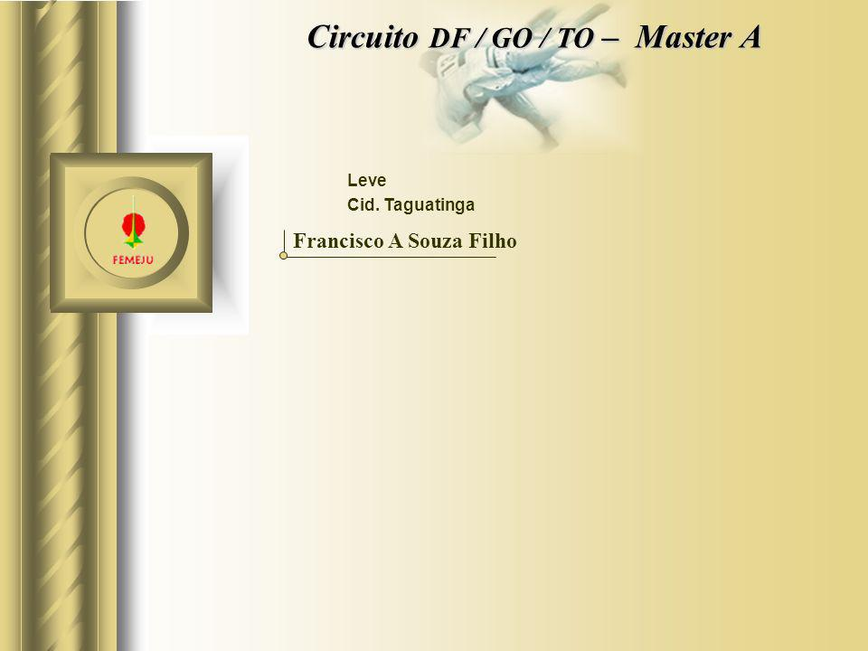 Leve Francisco A Souza Filho Circuito DF / GO / TO – Master A Cid. Taguatinga