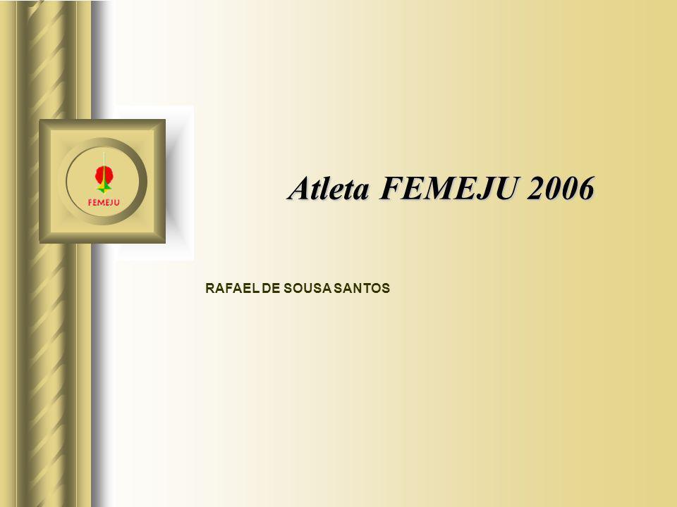 Atleta FEMEJU 2006 RAFAEL DE SOUSA SANTOS