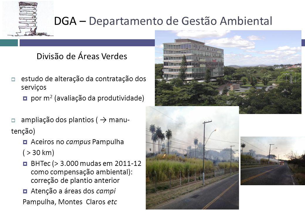 Divisão de Áreas Verdes estudo de alteração da contratação dos serviços por m 2 (avaliação da produtividade) ampliação dos plantios ( manu- tenção) Ac