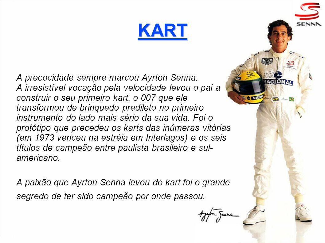 KART A precocidade sempre marcou Ayrton Senna. A irresistível vocação pela velocidade levou o pai a construir o seu primeiro kart, o 007 que ele trans
