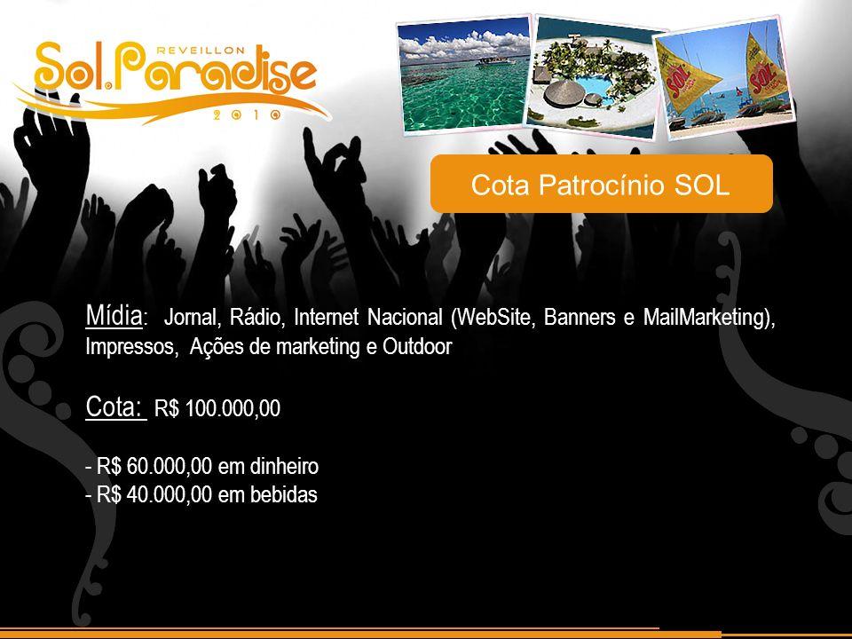 Mídia : Jornal, Rádio, Internet Nacional (WebSite, Banners e MailMarketing), Impressos, Ações de marketing e Outdoor Cota: R$ 100.000,00 - R$ 60.000,0