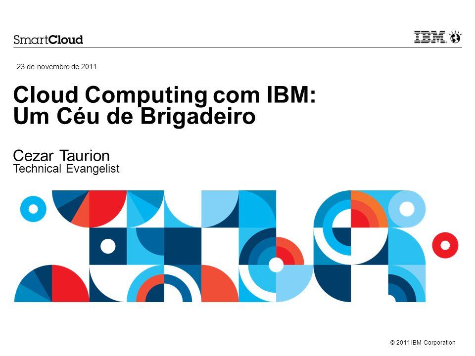 © 2011 IBM Corporation 2 Agenda desta sessão Abertura Visão da IBM sobre o cenário da computação em nuvem O papel dos nossos parceiros de negócios na computação em nuvem Informações atualizadas sobre Cloud Specialty O que está disponível hoje