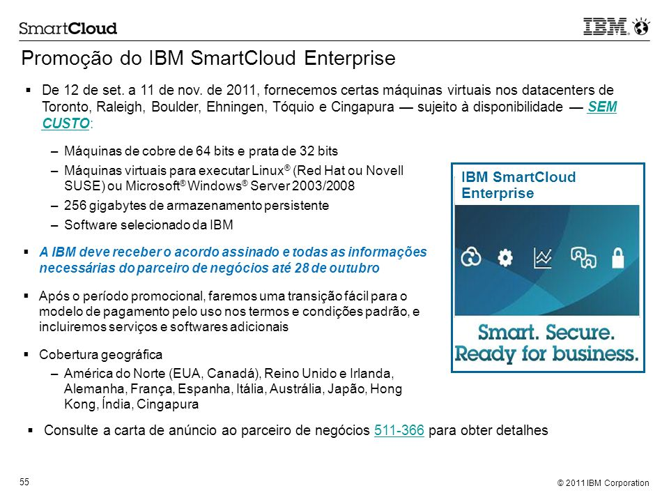 © 2011 IBM Corporation 55 Promoção do IBM SmartCloud Enterprise De 12 de set.