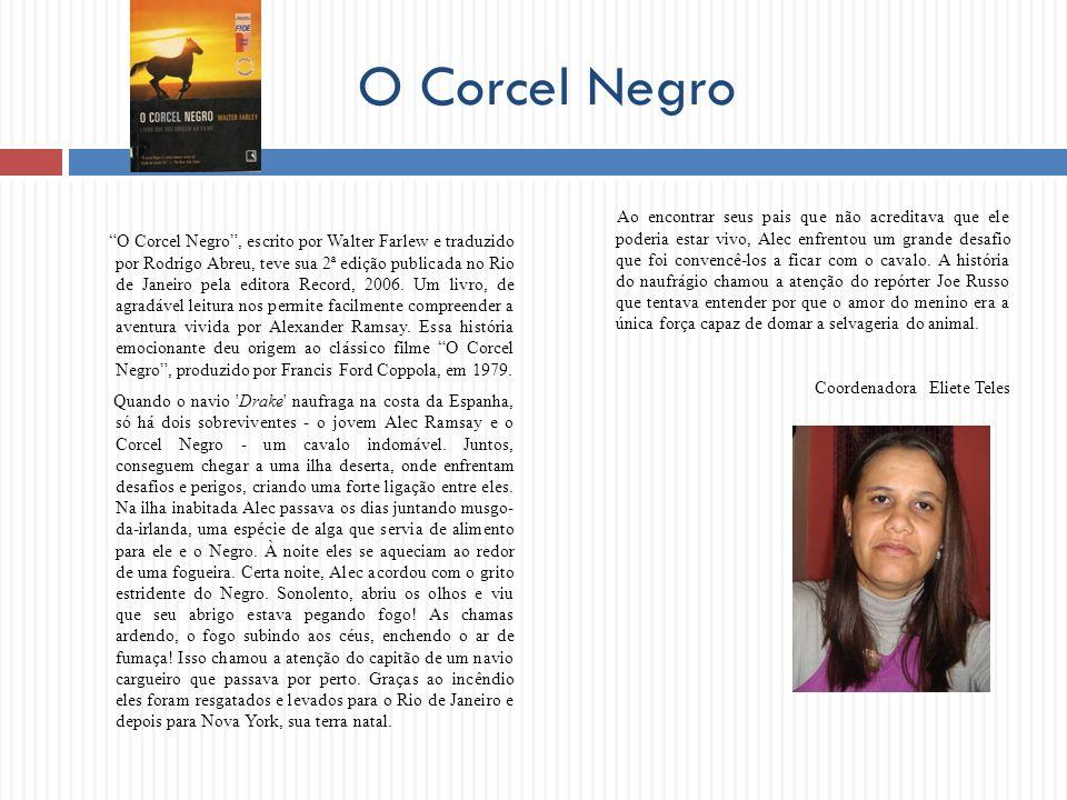 O Corcel Negro O Corcel Negro, escrito por Walter Farlew e traduzido por Rodrigo Abreu, teve sua 2ª edição publicada no Rio de Janeiro pela editora Re