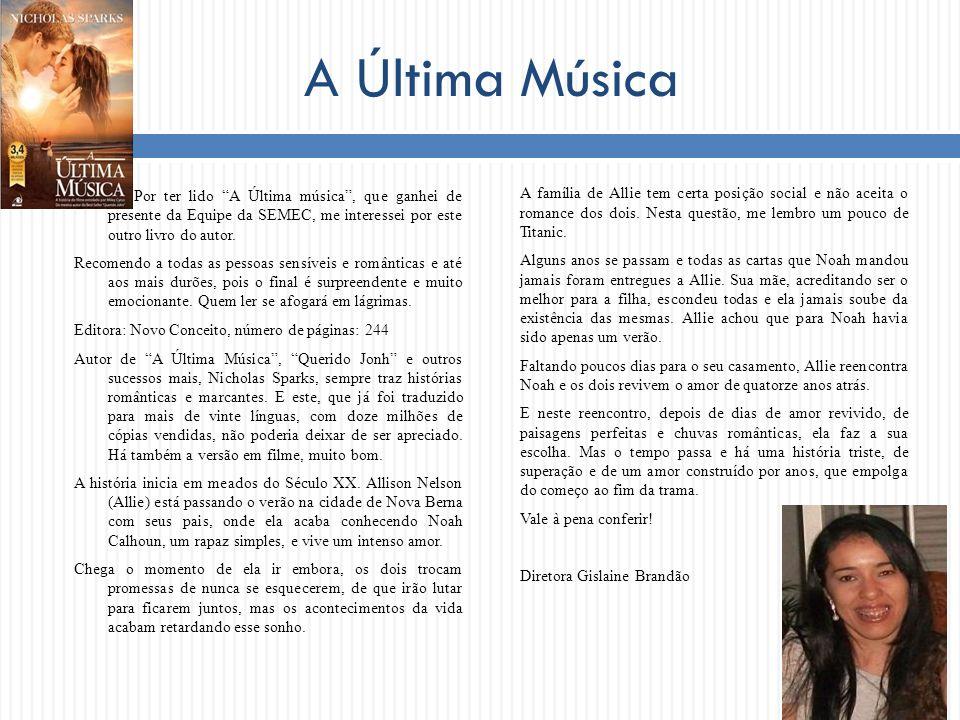 A Última Música Por ter lido A Última música, que ganhei de presente da Equipe da SEMEC, me interessei por este outro livro do autor. Recomendo a toda