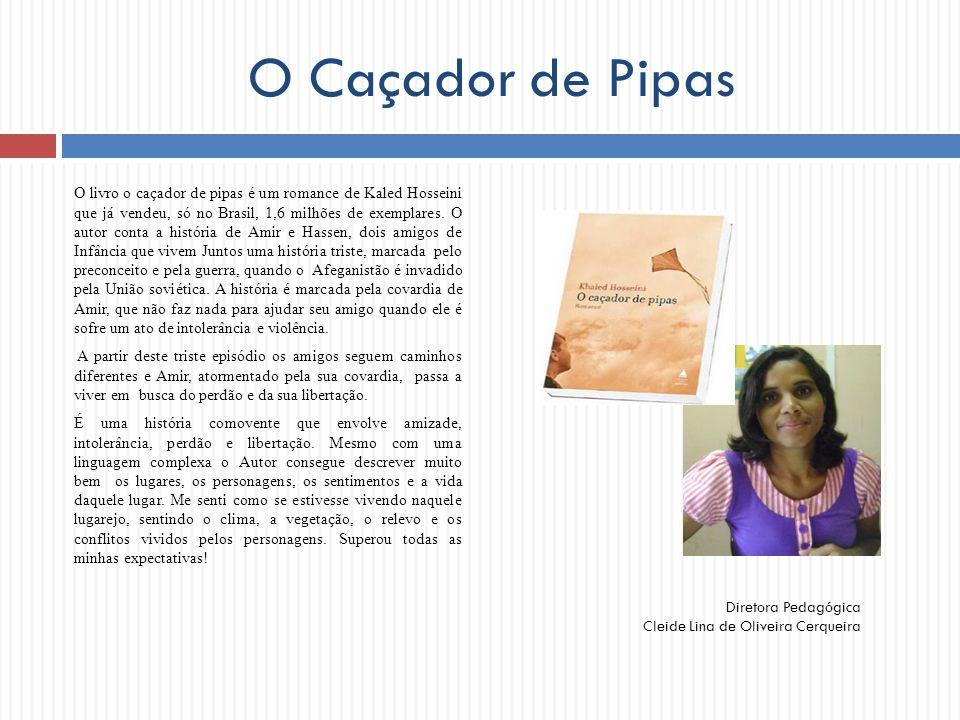 O Caçador de Pipas O livro o caçador de pipas é um romance de Kaled Hosseini que já vendeu, só no Brasil, 1,6 milhões de exemplares. O autor conta a h