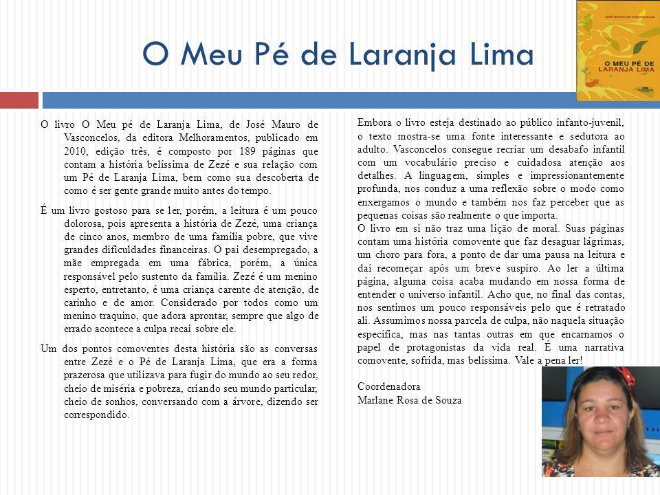 O Meu Pé de Laranja Lima O livro O Meu pé de Laranja Lima, de José Mauro de Vasconcelos, da editora Melhoramentos, publicado em 2010, edição três, é c