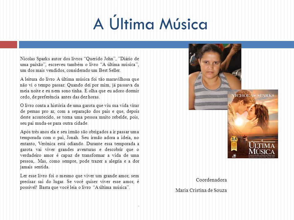 A Última Música Nicolas Sparks autor dos livros Querido John, Diário de uma paixão, escreveu também o livro A última música, um dos mais vendidos, con
