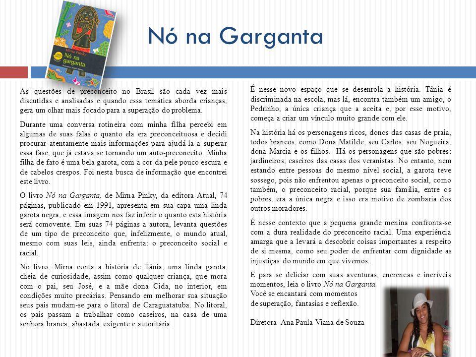 Nó na Garganta As questões de preconceito no Brasil são cada vez mais discutidas e analisadas e quando essa temática aborda crianças, gera um olhar ma