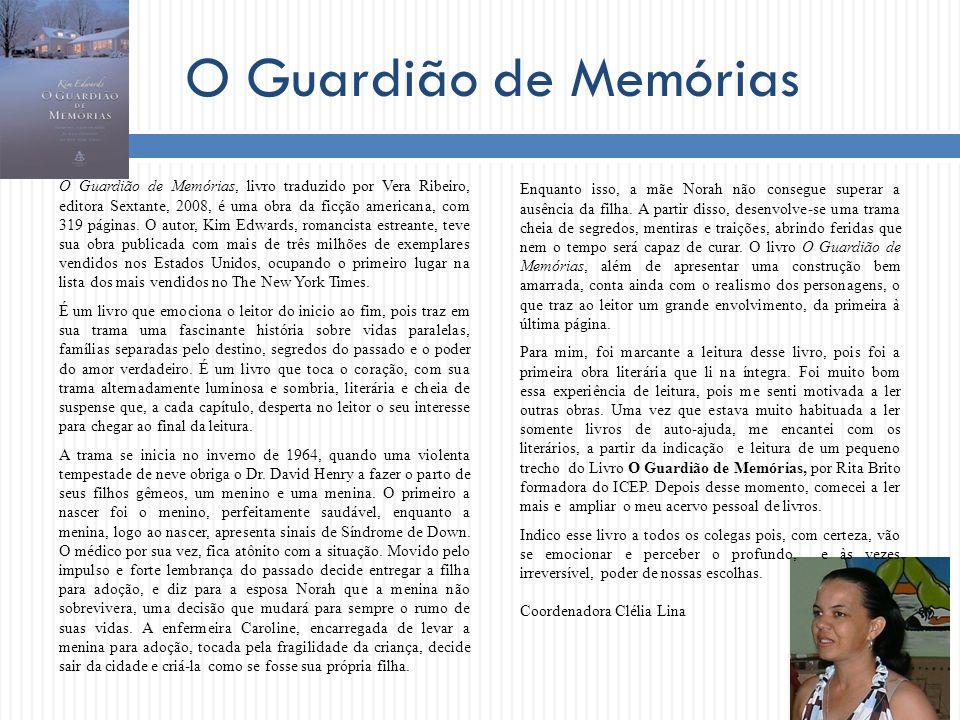 O Guardião de Memórias O Guardião de Memórias, livro traduzido por Vera Ribeiro, editora Sextante, 2008, é uma obra da ficção americana, com 319 págin