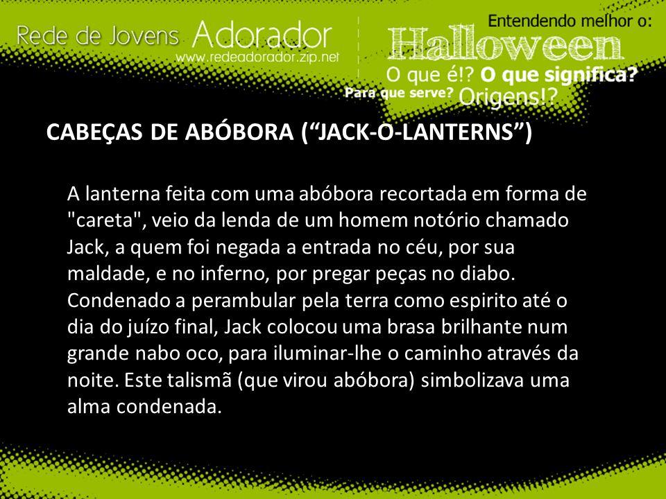 CABEÇAS DE ABÓBORA (JACK-O-LANTERNS) A lanterna feita com uma abóbora recortada em forma de