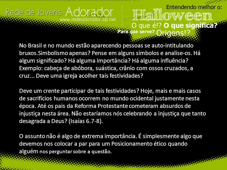 No Brasil e no mundo estão aparecendo pessoas se auto-intitulando bruxos.Simbolismo apenas? Pense em alguns símbolos e analise-os. Há algum significad