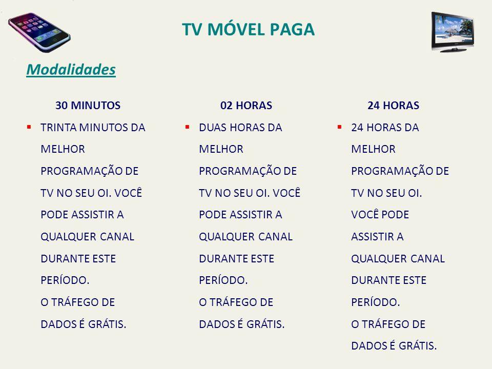 30 MINUTOS TRINTA MINUTOS DA MELHOR PROGRAMAÇÃO DE TV NO SEU OI.