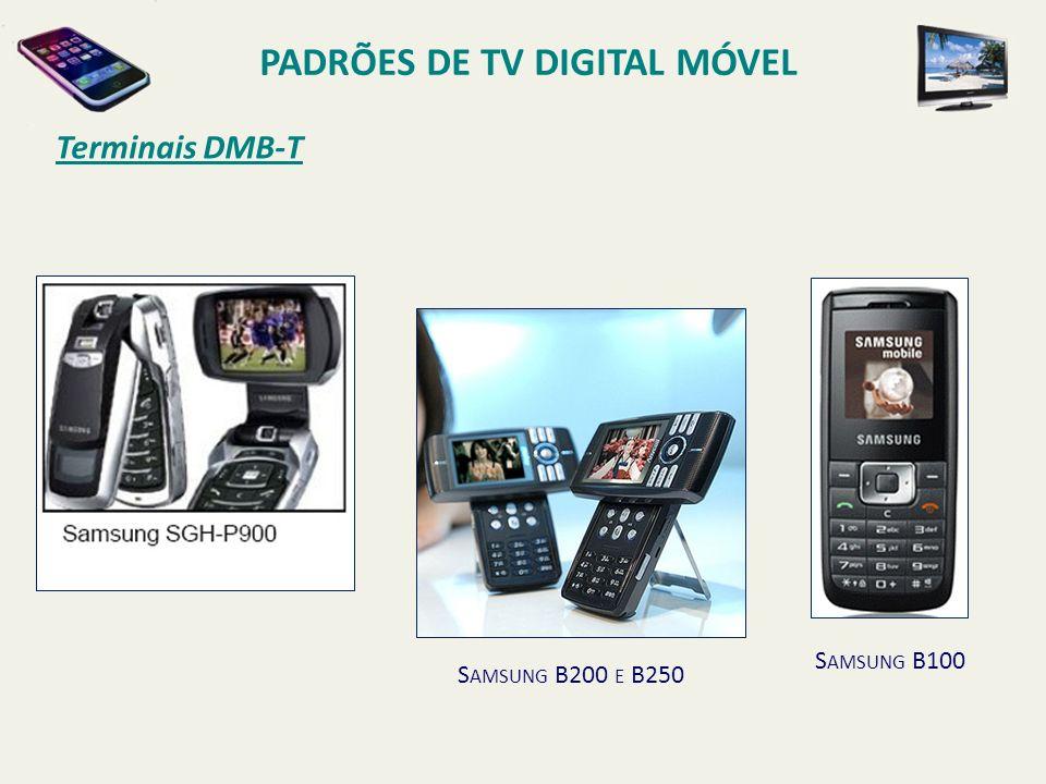 S AMSUNG B200 E B250 S AMSUNG B100 Terminais DMB-T PADRÕES DE TV DIGITAL MÓVEL