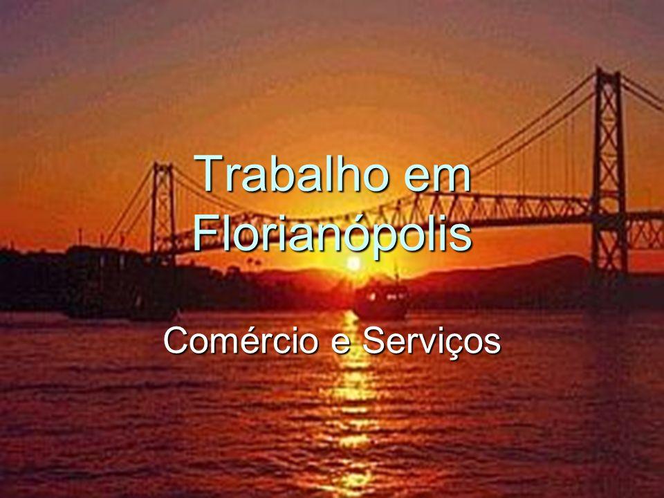 Trabalho em Florianópolis Comércio e Serviços