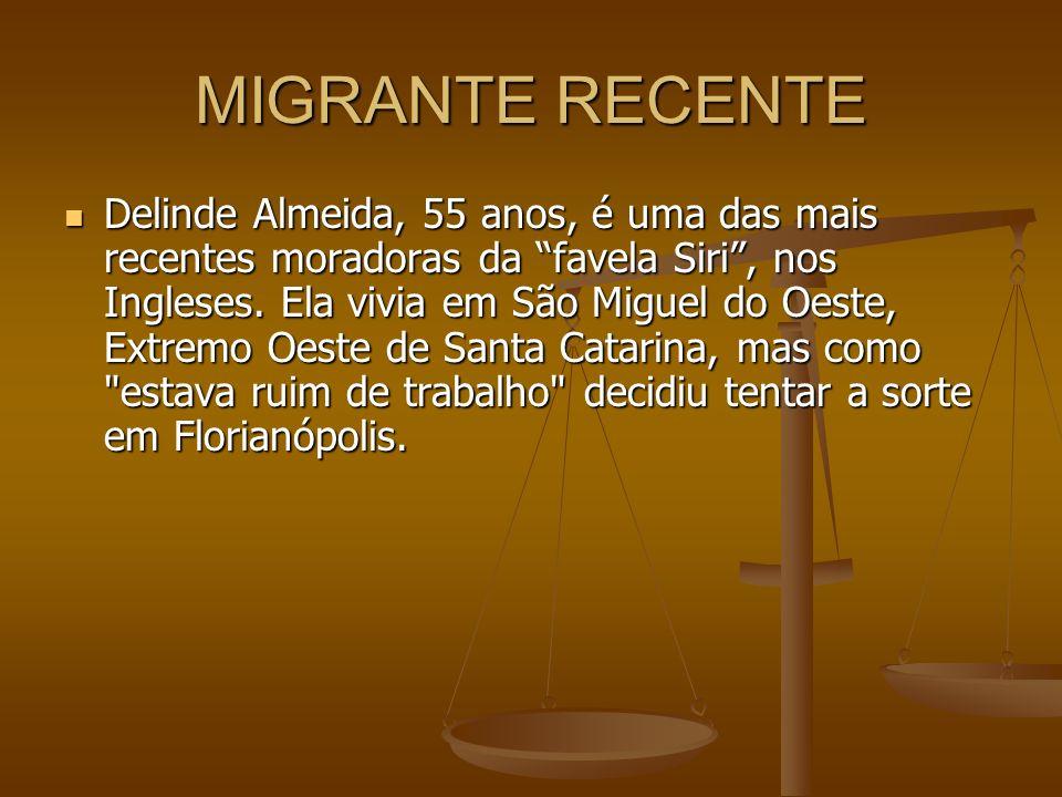 MIGRANTE RECENTE Delinde Almeida, 55 anos, é uma das mais recentes moradoras da favela Siri, nos Ingleses. Ela vivia em São Miguel do Oeste, Extremo O