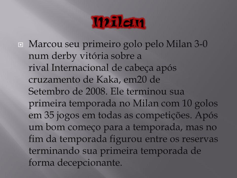 Marcou seu primeiro golo pelo Milan 3-0 num derby vitória sobre a rival Internacional de cabeça após cruzamento de Kaka, em20 de Setembro de 2008. Ele