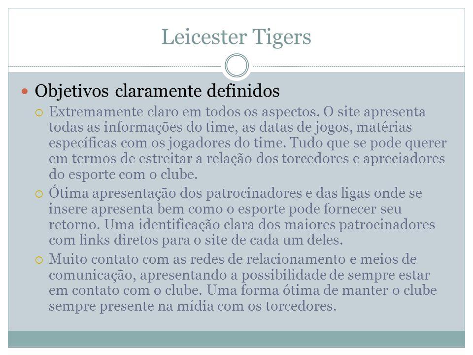 Leicester Tigers Objetivosclaramente definidos Extremamente claro em todos os aspectos. O site apresenta todas as informações do time, as datas de jog