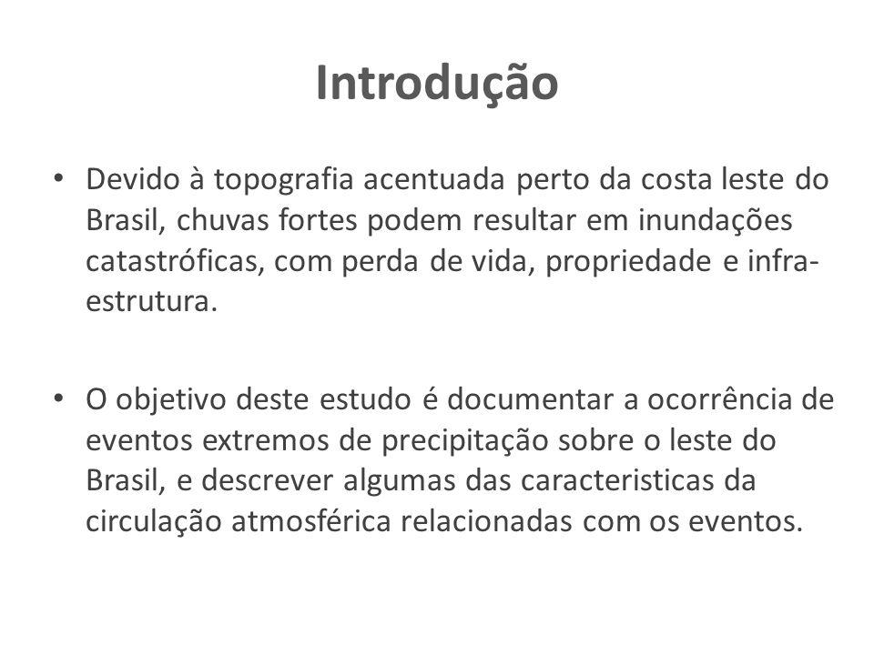 Introdução Devido à topografia acentuada perto da costa leste do Brasil, chuvas fortes podem resultar em inundações catastróficas, com perda de vida,