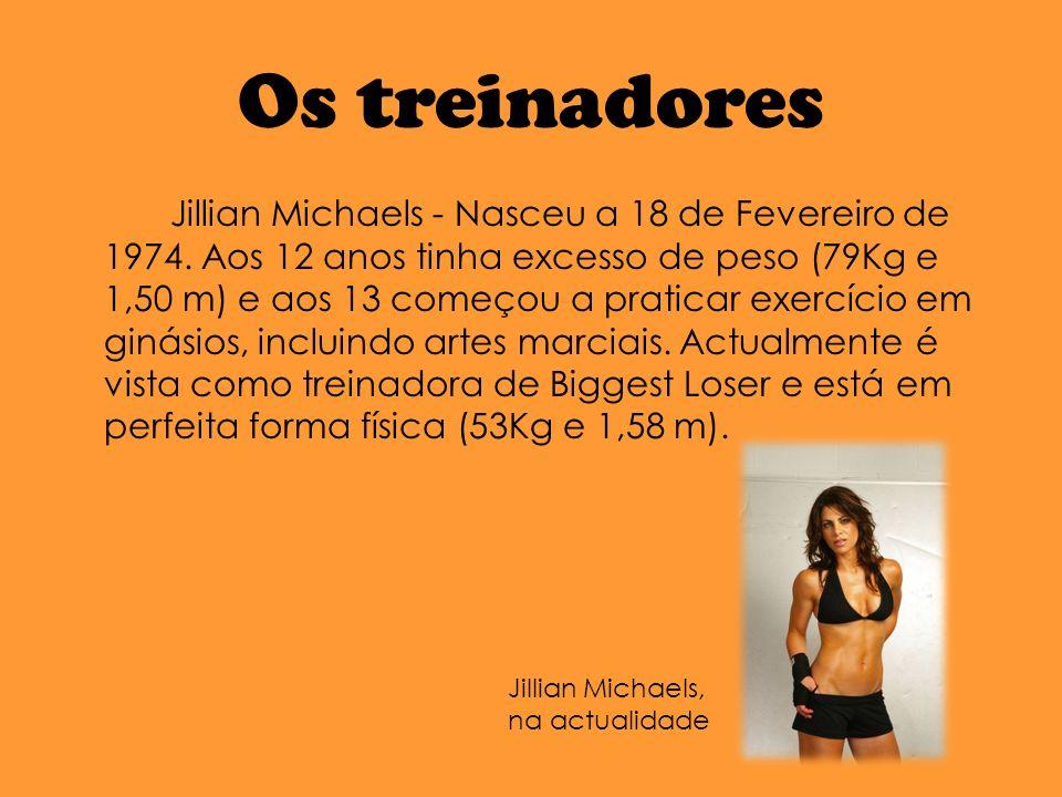 Os treinadores Jillian Michaels - Nasceu a 18 de Fevereiro de 1974.