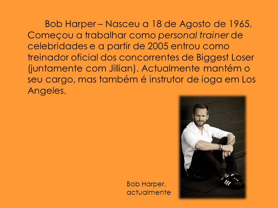 Bob Harper – Nasceu a 18 de Agosto de 1965.