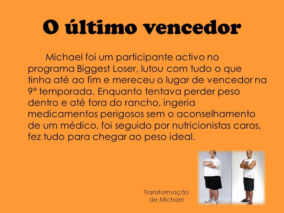 O último vencedor Michael foi um participante activo no programa Biggest Loser, lutou com tudo o que tinha até ao fim e mereceu o lugar de vencedor na 9ª temporada.