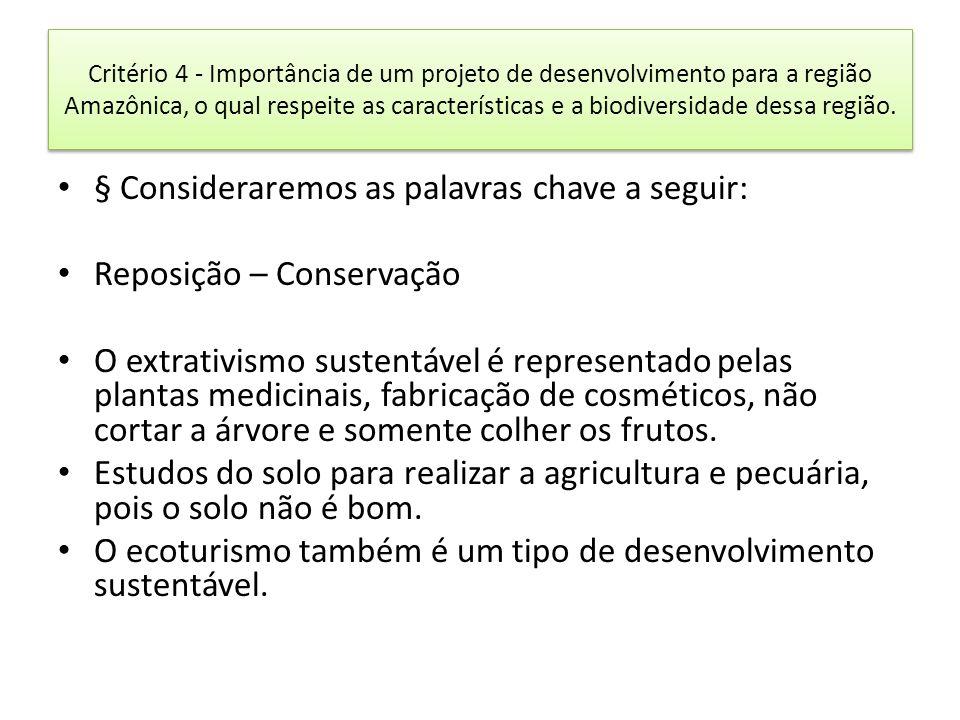 Critério 05 – Características do processo de ocupação recente da Amazônia e suas consequências para o meio ambiente.